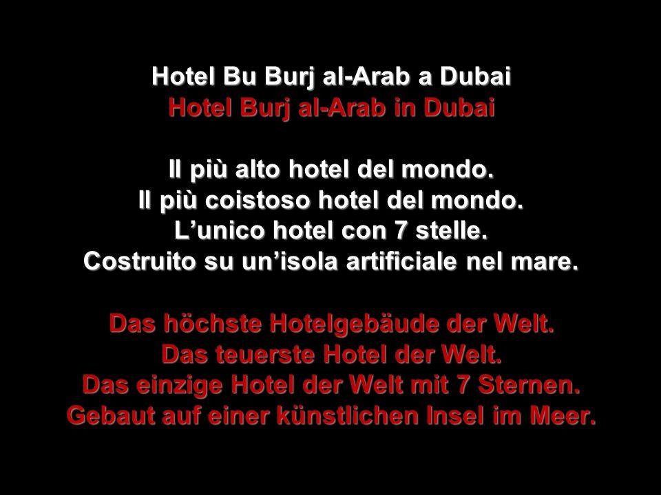 Hotel Bu Burj al-Arab a Dubai Hotel Burj al-Arab in Dubai Il più alto hotel del mondo.