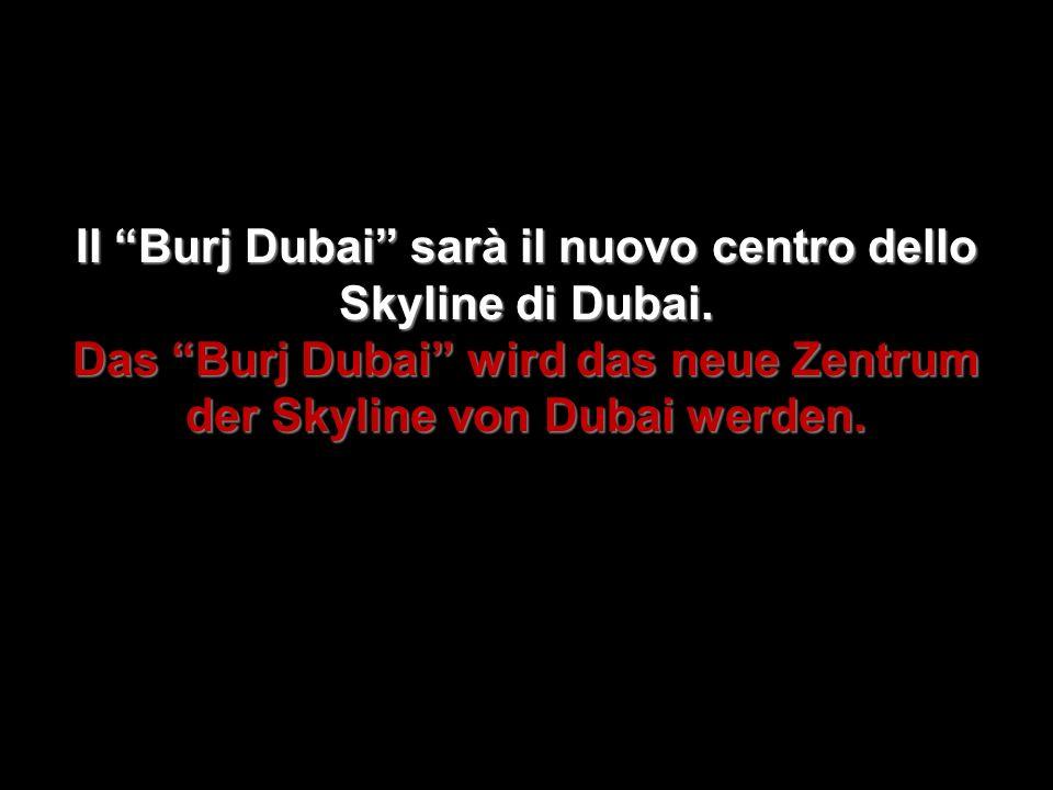 Il Burj Dubai sarà il nuovo centro dello Skyline di Dubai