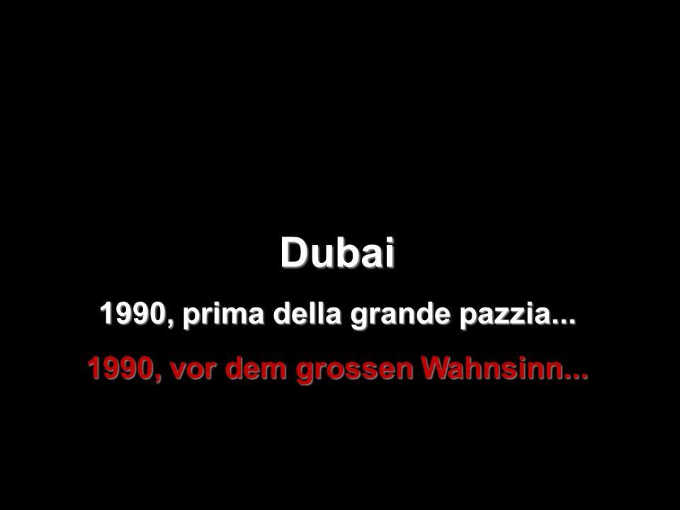 1990, prima della grande pazzia... 1990, vor dem grossen Wahnsinn...