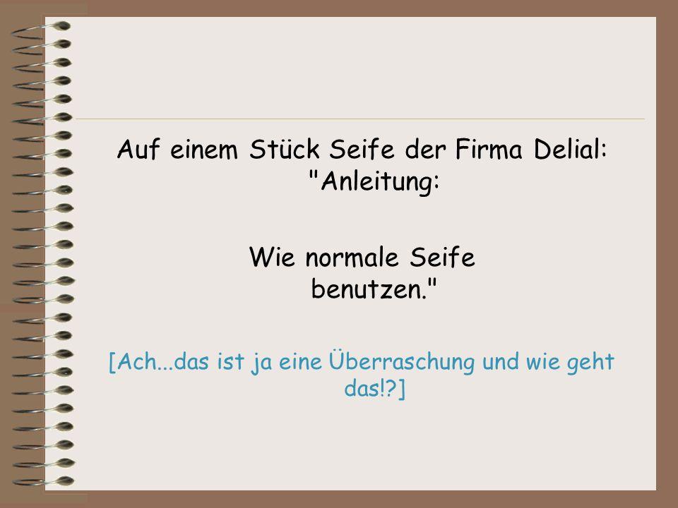 Auf einem Stück Seife der Firma Delial: Anleitung: