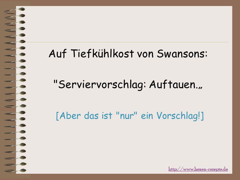 """Auf Tiefkühlkost von Swansons: Serviervorschlag: Auftauen."""""""