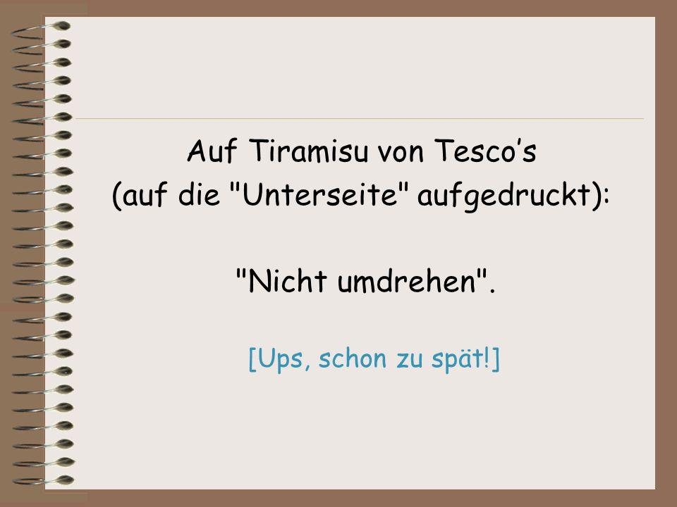 Auf Tiramisu von Tesco's (auf die Unterseite aufgedruckt):