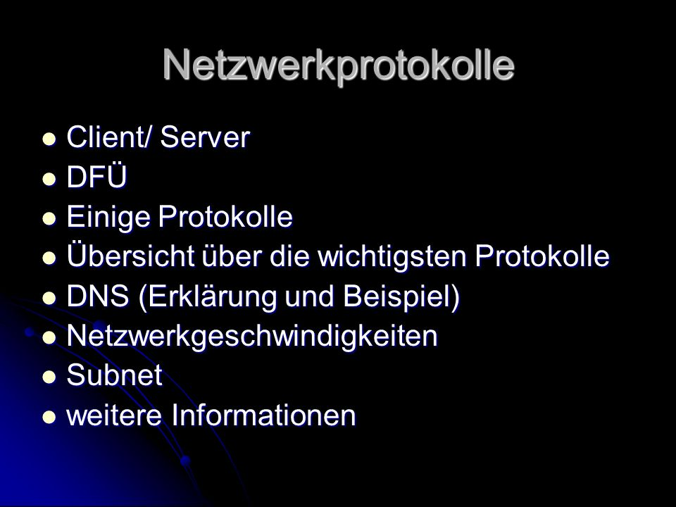 Netzwerkprotokolle Client/ Server DFÜ Einige Protokolle