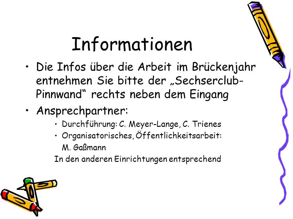 """Informationen Die Infos über die Arbeit im Brückenjahr entnehmen Sie bitte der """"Sechserclub-Pinnwand rechts neben dem Eingang."""