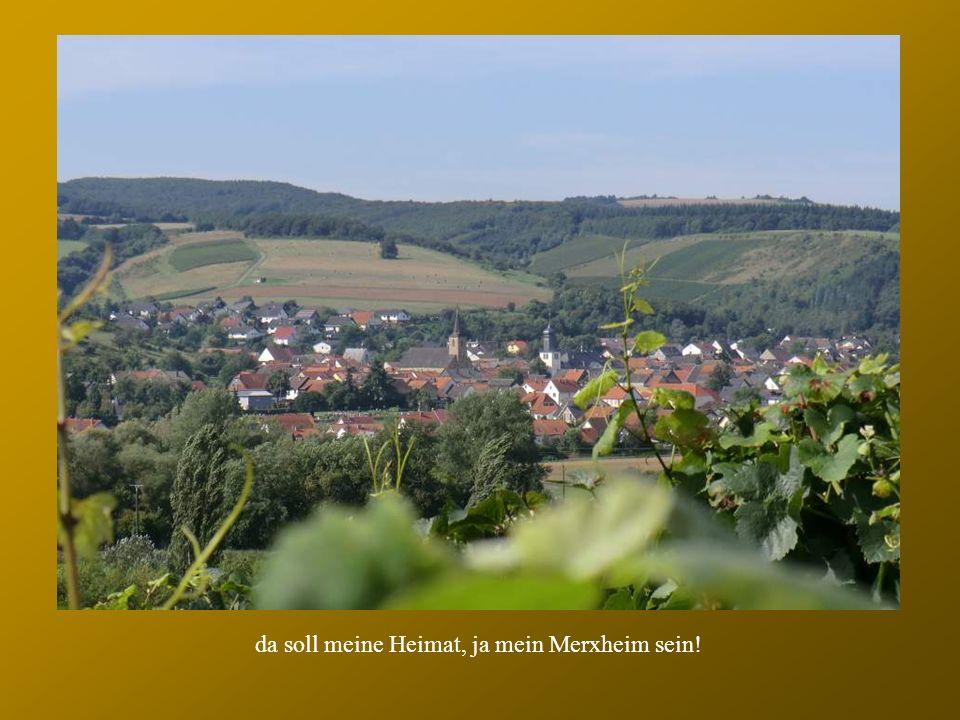 da soll meine Heimat, ja mein Merxheim sein!