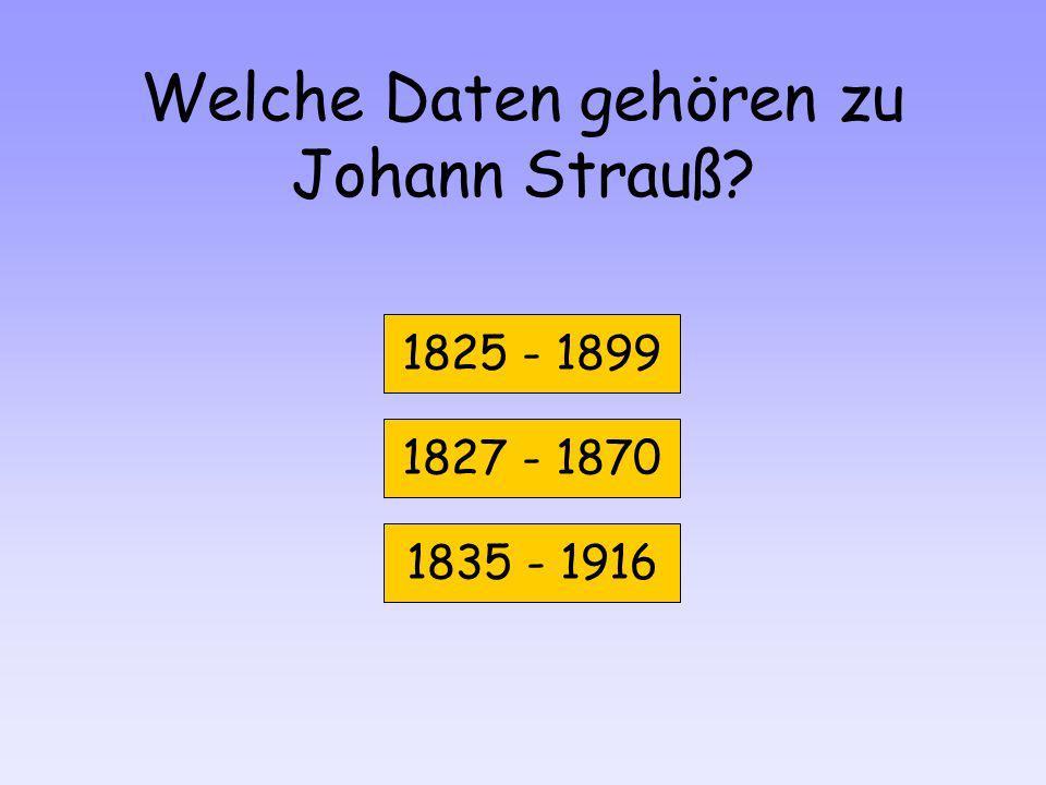 Welche Daten gehören zu Johann Strauß