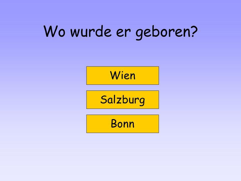Wo wurde er geboren Wien Salzburg Bonn