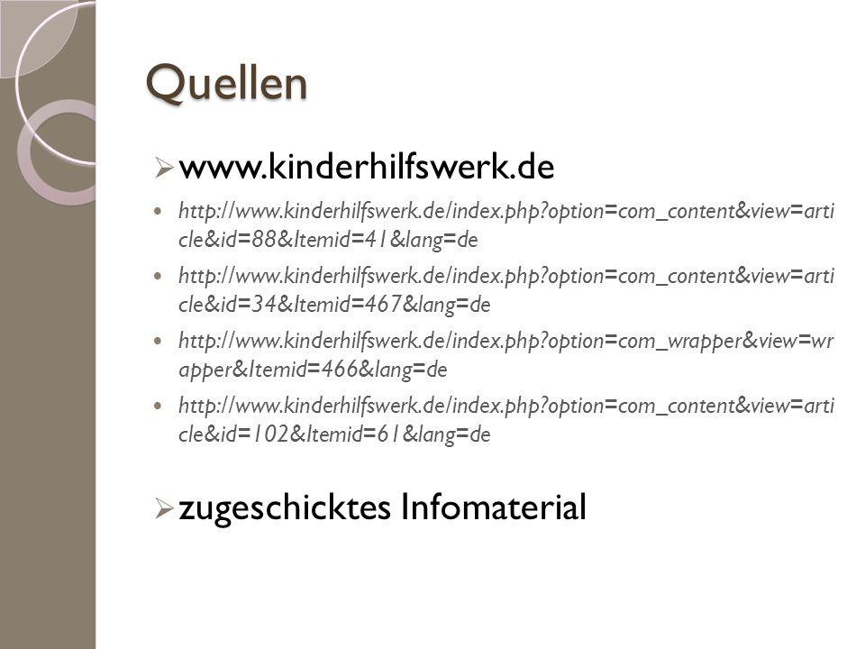 Quellen www.kinderhilfswerk.de zugeschicktes Infomaterial