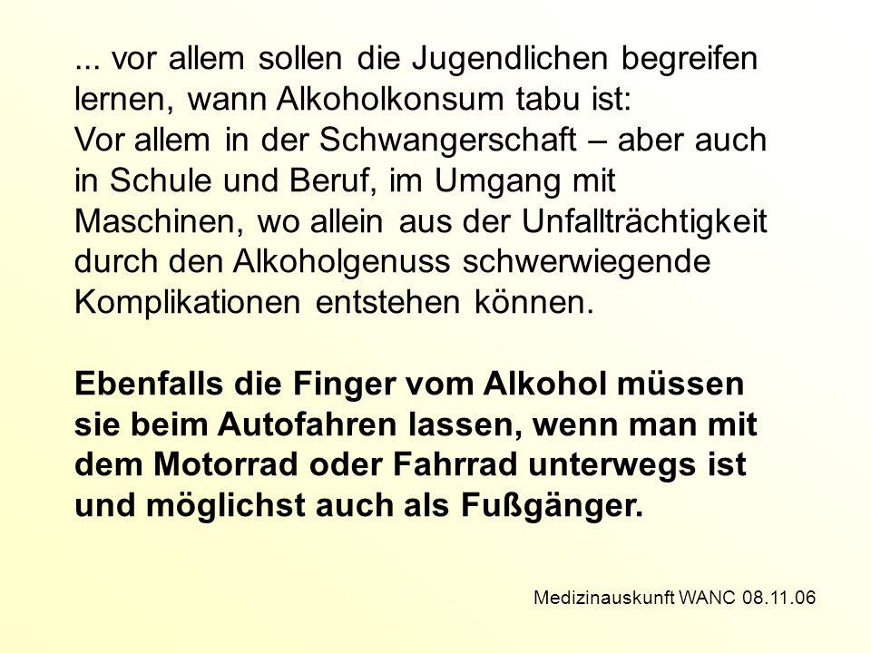 ... vor allem sollen die Jugendlichen begreifen lernen, wann Alkoholkonsum tabu ist: