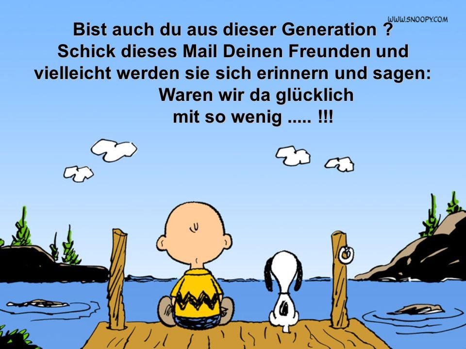 Bist auch du aus dieser Generation