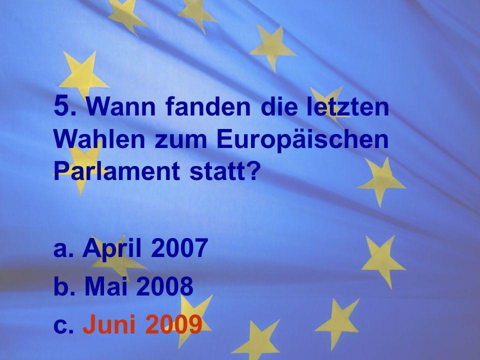 5. Wann fanden die letzten Wahlen zum Europäischen Parlament statt