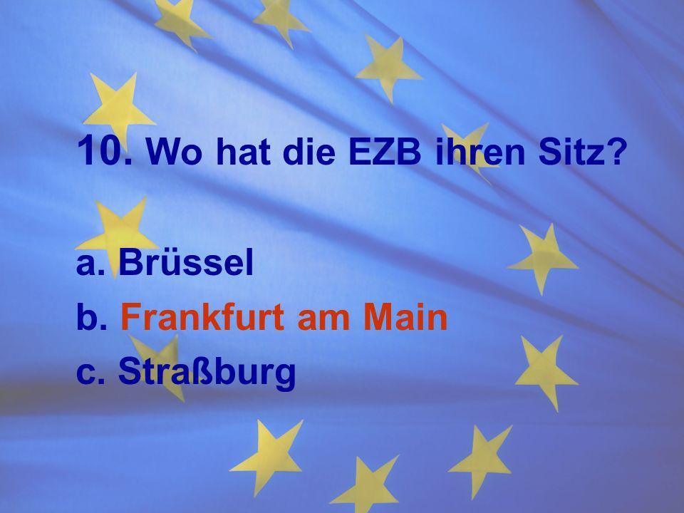 10. Wo hat die EZB ihren Sitz