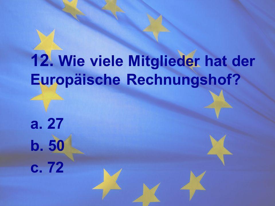 12. Wie viele Mitglieder hat der Europäische Rechnungshof