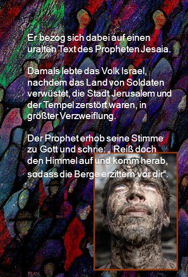 Er bezog sich dabei auf einen uralten Text des Propheten Jesaia.
