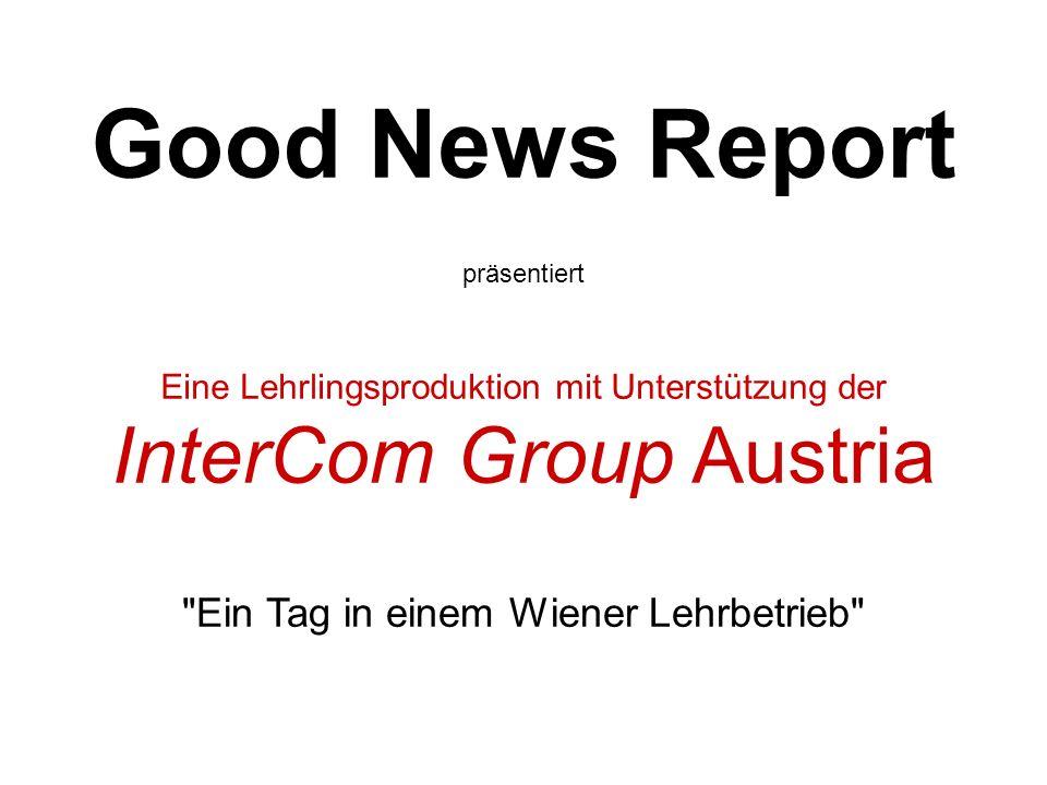 Good News Report InterCom Group Austria