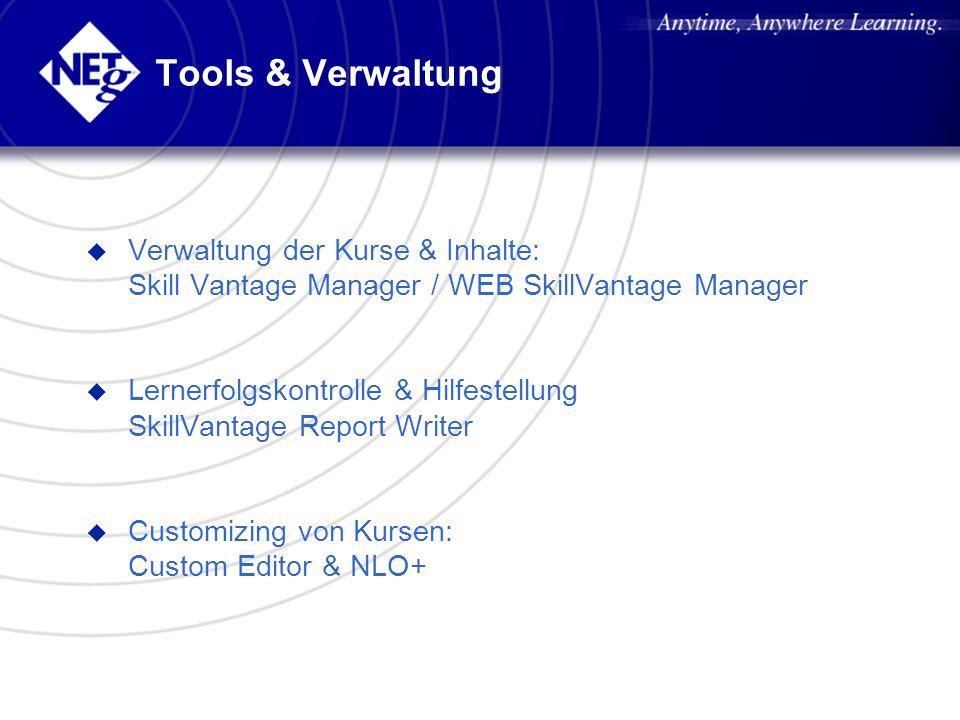 Tools & Verwaltung Verwaltung der Kurse & Inhalte: Skill Vantage Manager / WEB SkillVantage Manager.