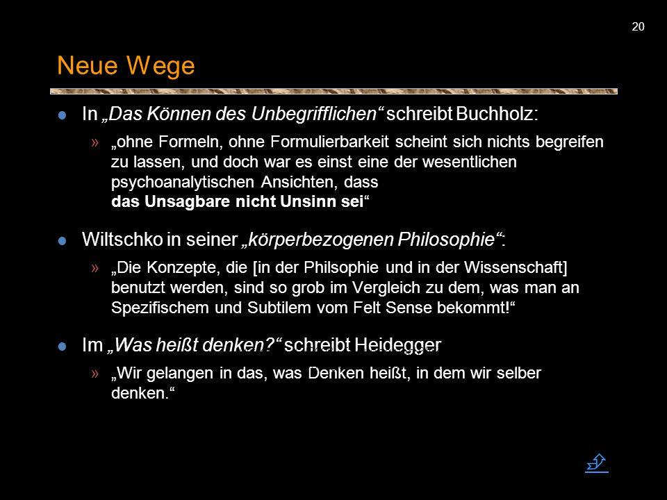 """Neue Wege  In """"Das Können des Unbegrifflichen schreibt Buchholz:"""