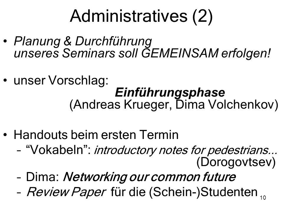 Administratives (2) Planung & Durchführung unseres Seminars soll GEMEINSAM erfolgen!