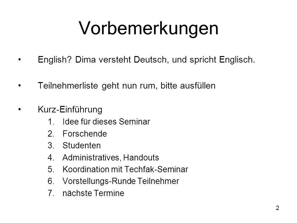Vorbemerkungen English Dima versteht Deutsch, und spricht Englisch.