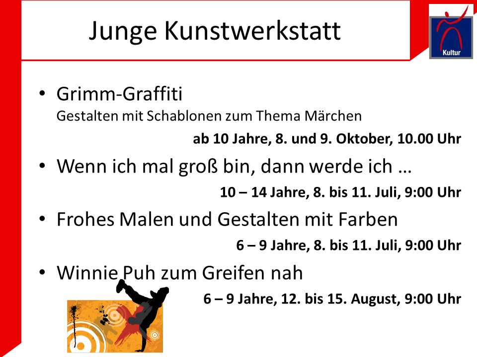 Junge Kunstwerkstatt Grimm-Graffiti Gestalten mit Schablonen zum Thema Märchen. ab 10 Jahre, 8. und 9. Oktober, 10.00 Uhr.