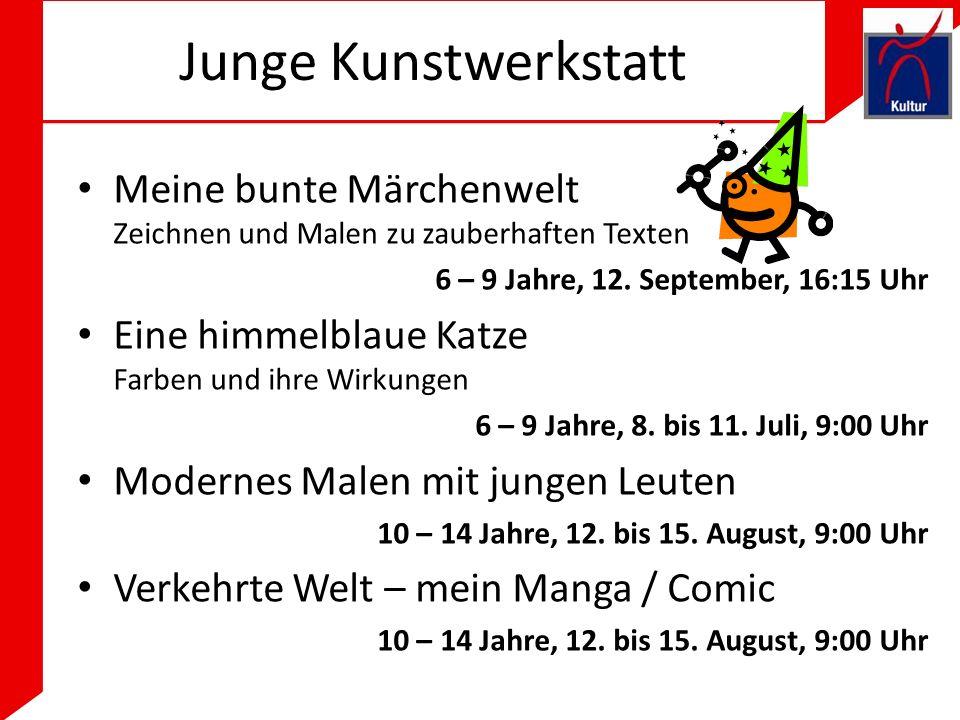 Junge Kunstwerkstatt Meine bunte Märchenwelt Zeichnen und Malen zu zauberhaften Texten. 6 – 9 Jahre, 12. September, 16:15 Uhr.