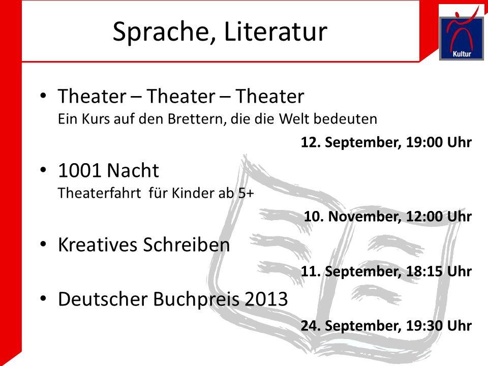 Sprache, Literatur Theater – Theater – Theater Ein Kurs auf den Brettern, die die Welt bedeuten. 12. September, 19:00 Uhr.