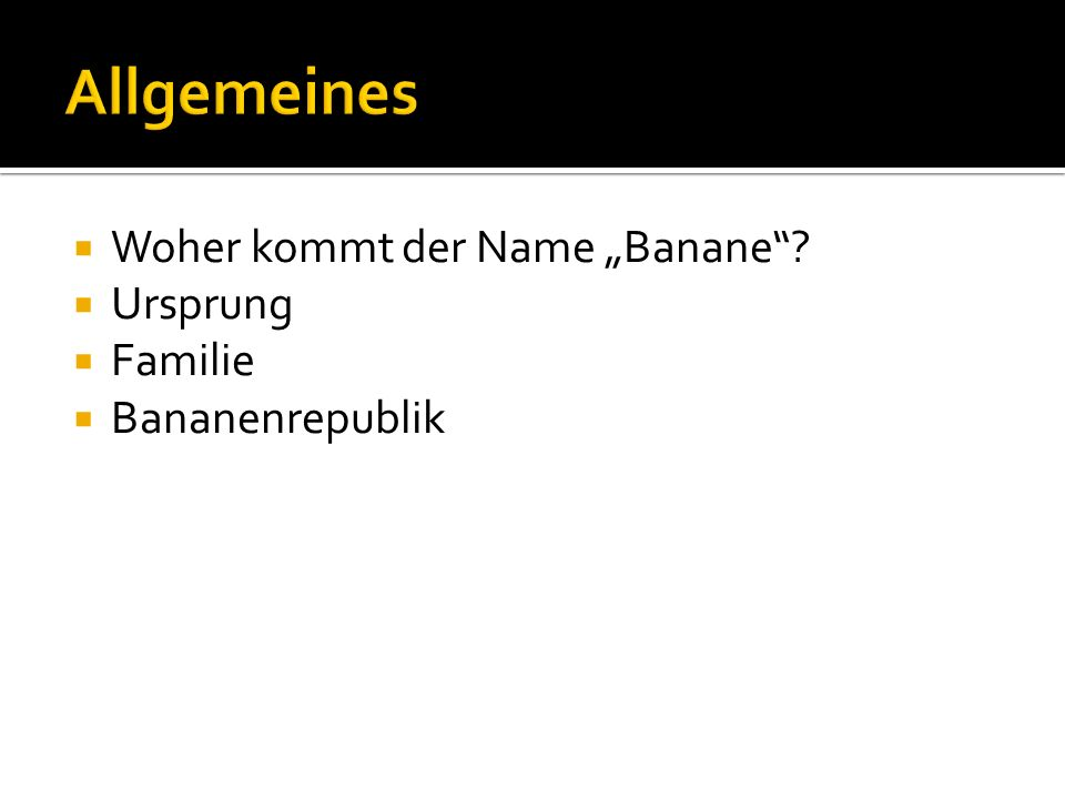 "Allgemeines Woher kommt der Name ""Banane Ursprung Familie"