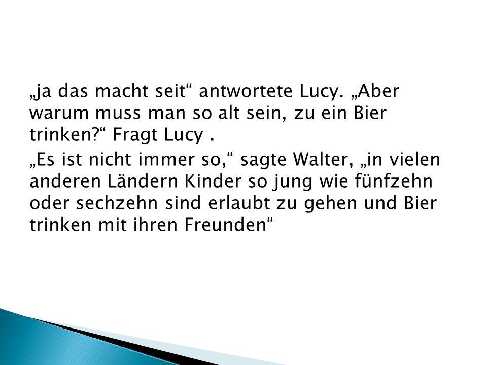 """""""ja das macht seit antwortete Lucy"""