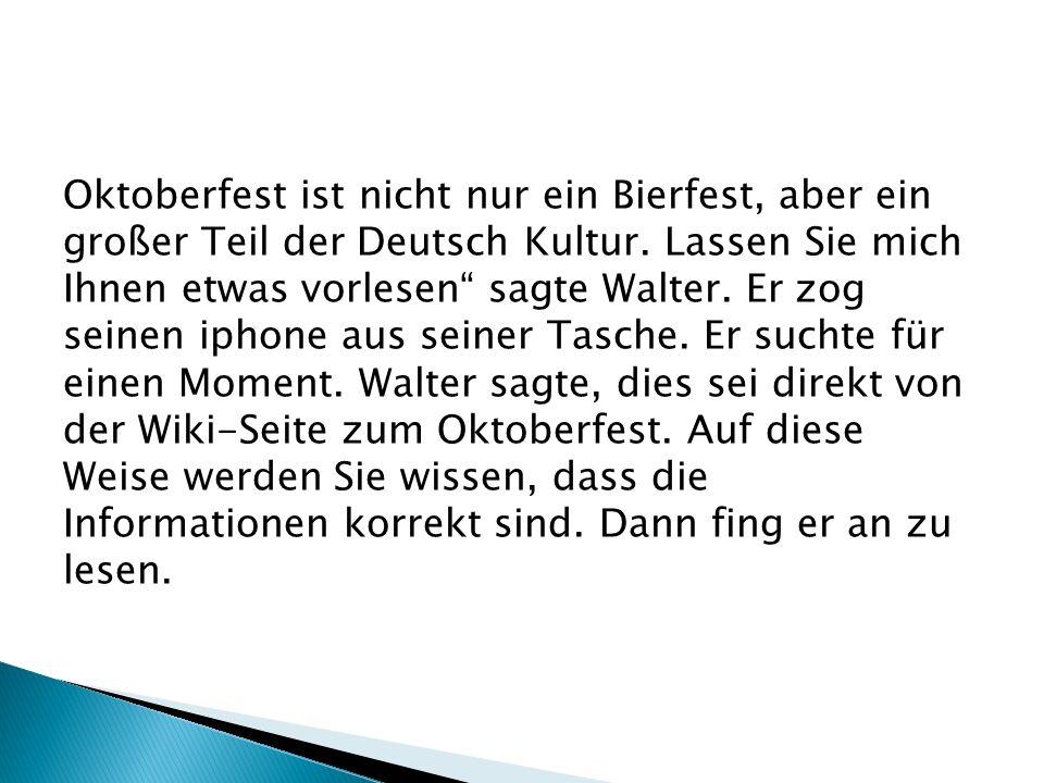 Oktoberfest ist nicht nur ein Bierfest, aber ein großer Teil der Deutsch Kultur.