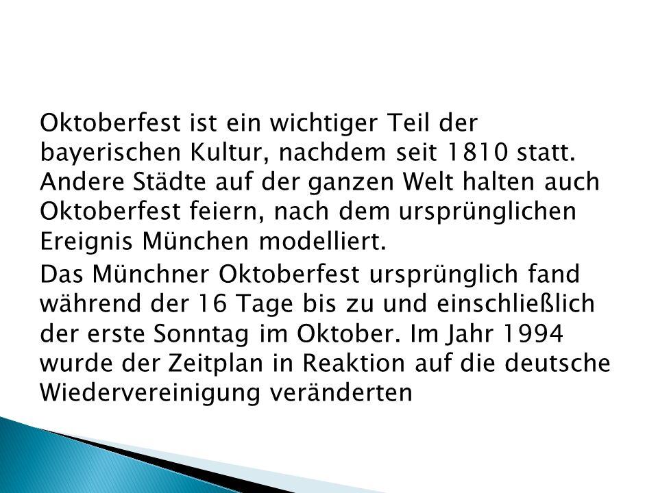 Oktoberfest ist ein wichtiger Teil der bayerischen Kultur, nachdem seit 1810 statt.