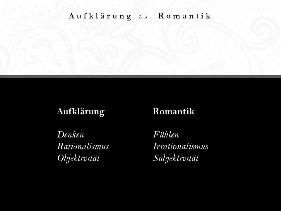 Aufklärung vs. Romantik
