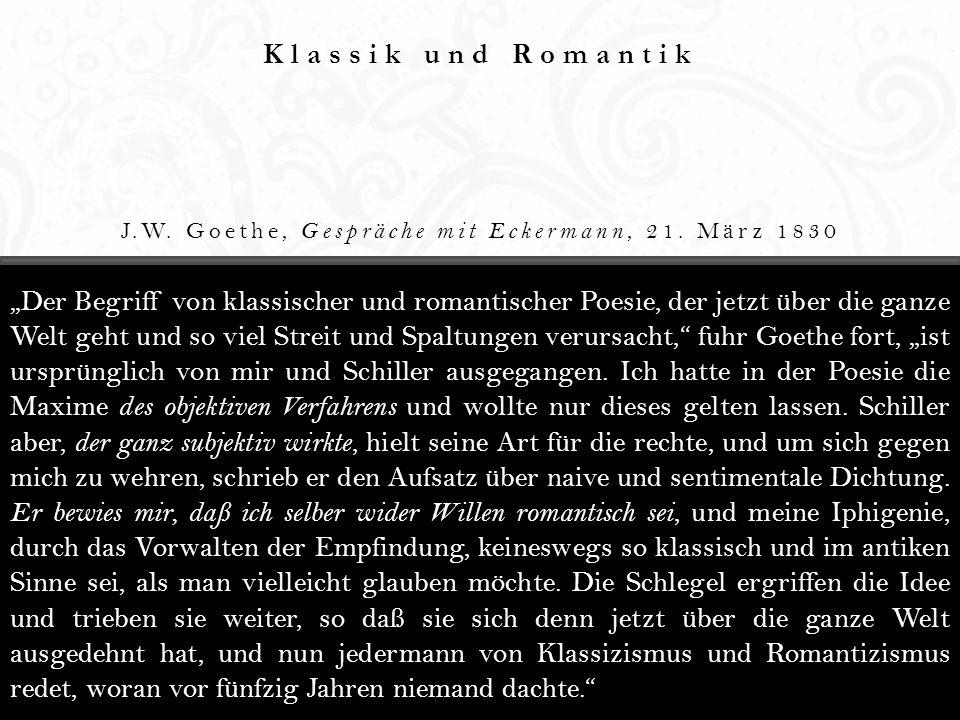 J.W. Goethe, Gespräche mit Eckermann, 21. März 1830