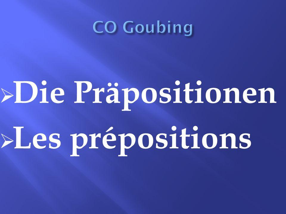 CO Goubing Die Präpositionen Les prépositions