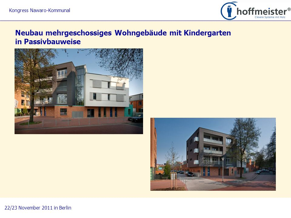 Neubau mehrgeschossiges Wohngebäude mit Kindergarten in Passivbauweise