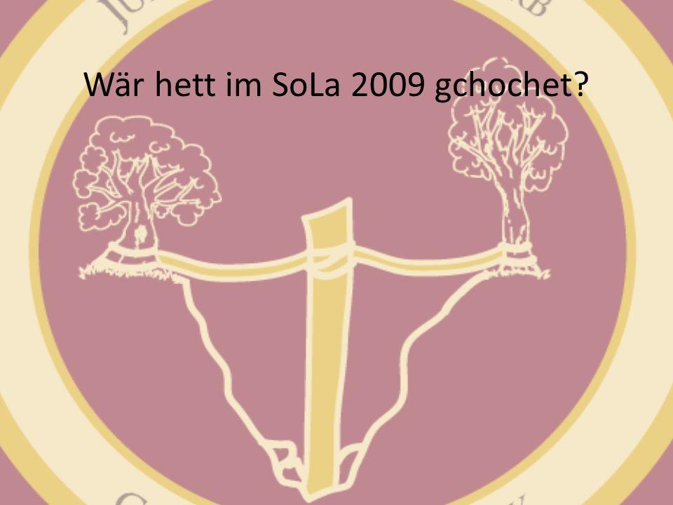 Wär hett im SoLa 2009 gchochet