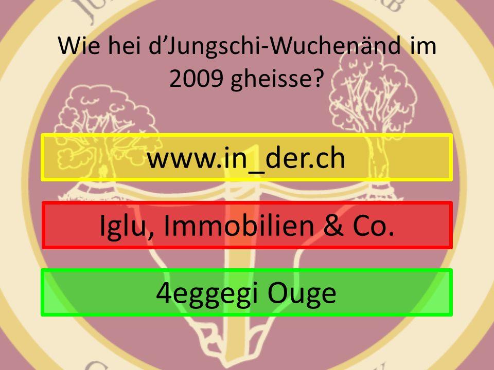 Wie hei d'Jungschi-Wuchenänd im 2009 gheisse
