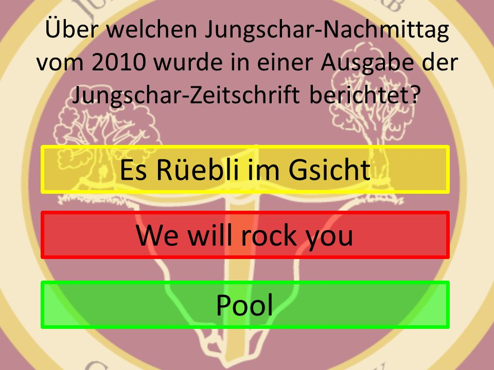 Es Rüebli im Gsicht We will rock you Pool