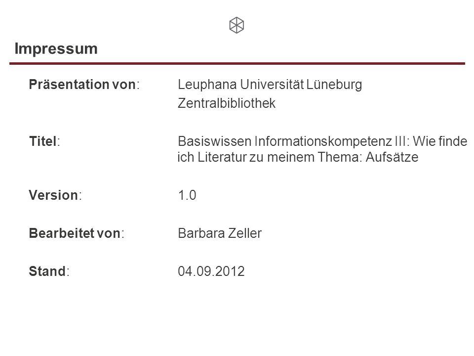 Impressum Präsentation von: Leuphana Universität Lüneburg