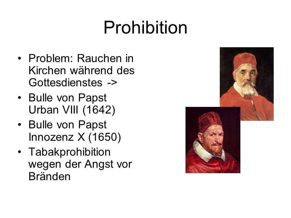 Prohibition Problem: Rauchen in Kirchen während des Gottesdienstes -> Bulle von Papst Urban VIII (1642)