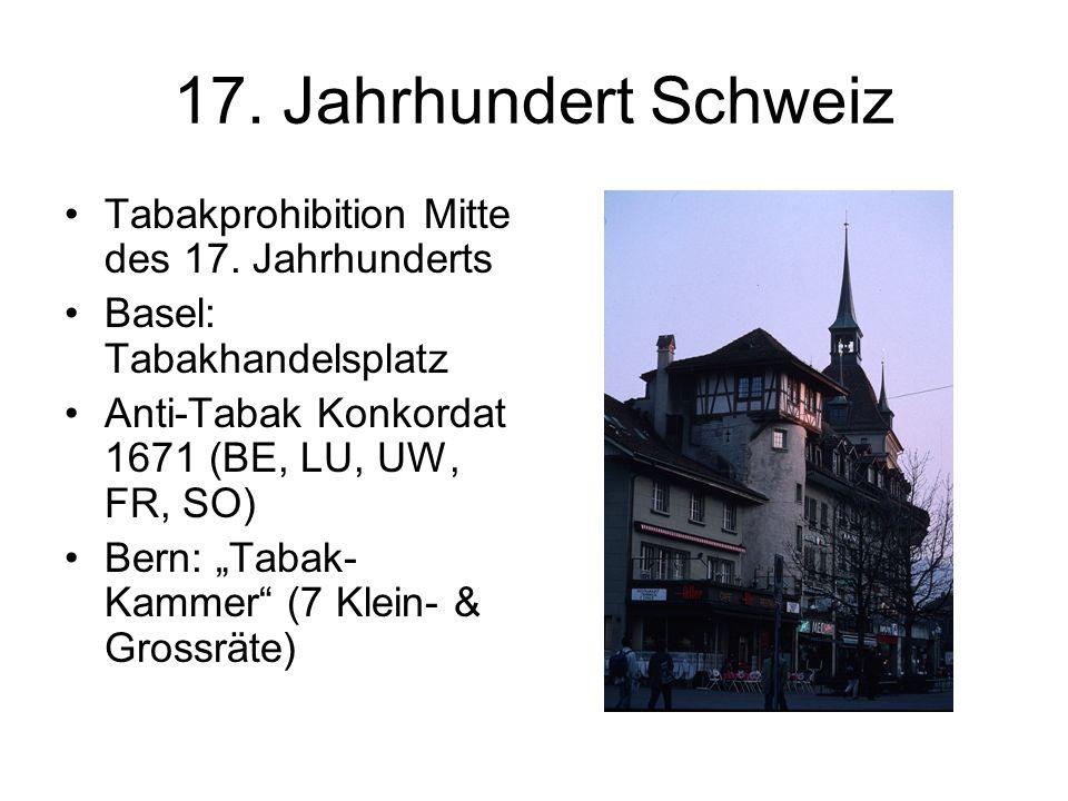 17. Jahrhundert Schweiz Tabakprohibition Mitte des 17. Jahrhunderts