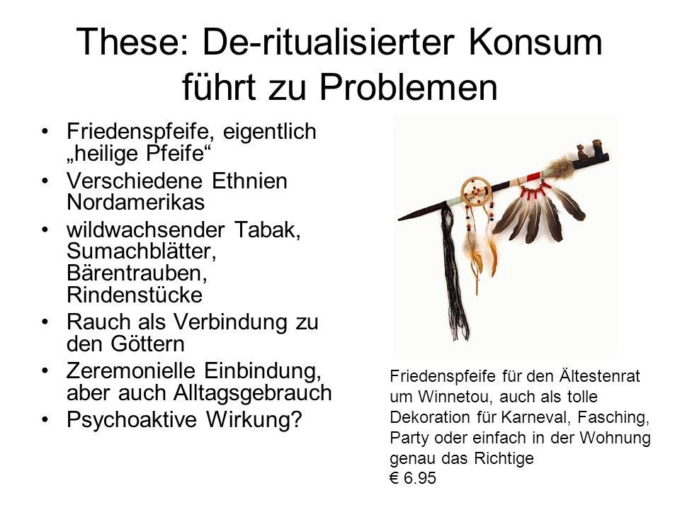 These: De-ritualisierter Konsum führt zu Problemen