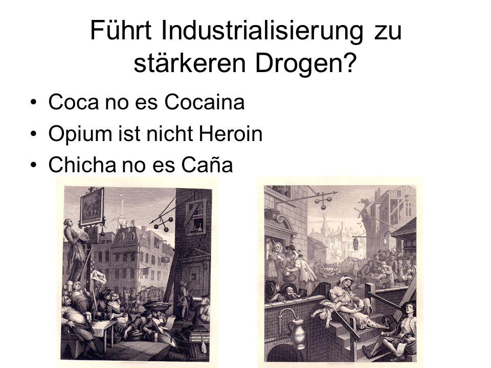 Führt Industrialisierung zu stärkeren Drogen