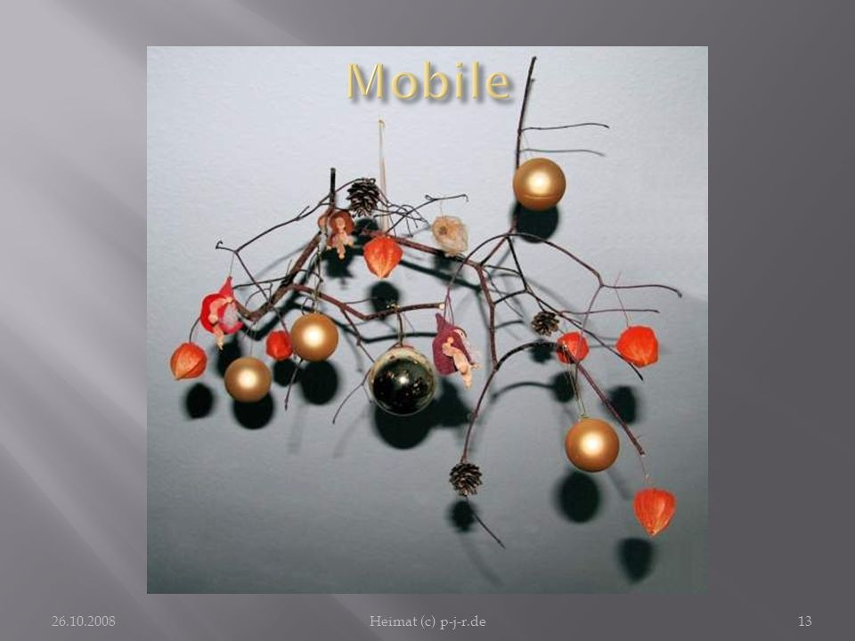 MobileDurch Wohnungsschmuck, der sich mit einfachen Mitteln herstellen lässt, bekommt die Wohnung eine anheimelnde Atmosphäre.