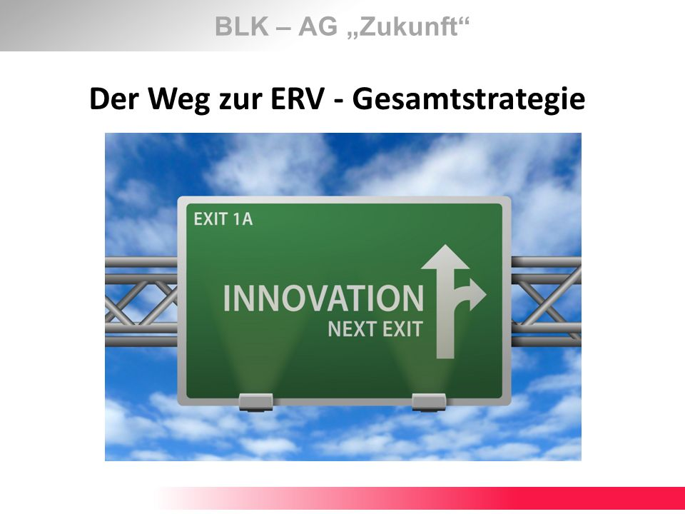 Der Weg zur ERV - Gesamtstrategie