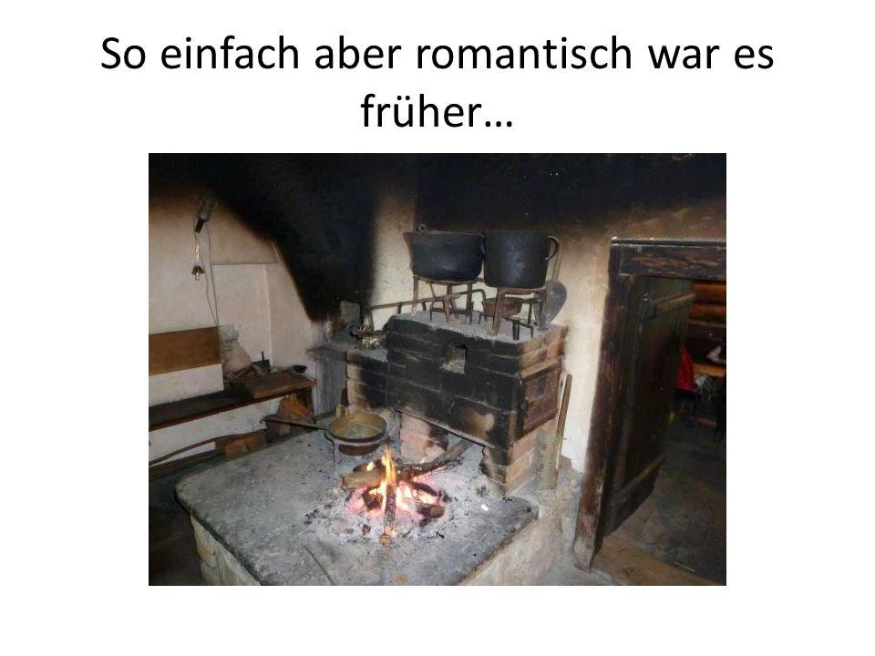So einfach aber romantisch war es früher…