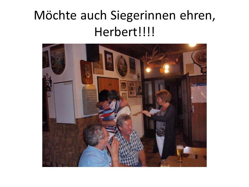 Möchte auch Siegerinnen ehren, Herbert!!!!