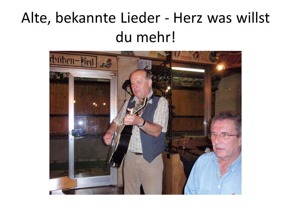 Alte, bekannte Lieder - Herz was willst du mehr!