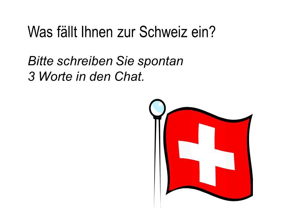 Was fällt Ihnen zur Schweiz ein