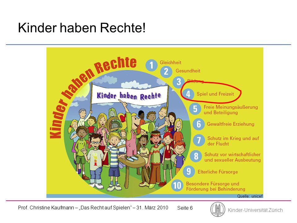 """Kinder haben Rechte. Quelle: unicef. Prof. Christine Kaufmann – """"Das Recht auf Spielen – 31."""