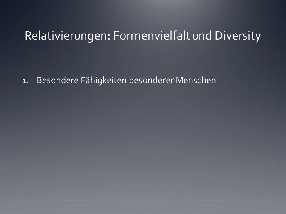 Relativierungen: Formenvielfalt und Diversity
